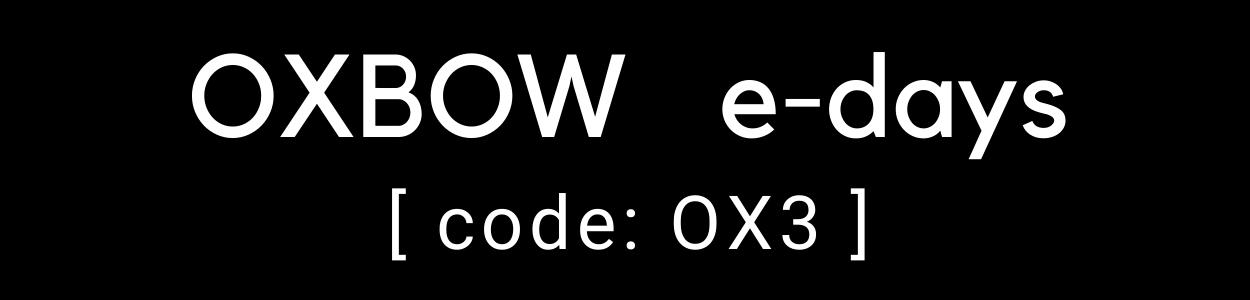 Oxbow e-days